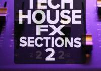 Tech House FX Sections 2 Sample Pack WAV